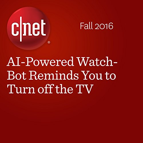 AI-Powered Watch-Bot Reminds You to Turn off the TV audiobook cover art