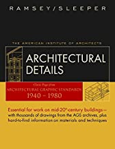 Architectural Details : Classic Pages from Architectural Graphic Standards 1940 - 1980
