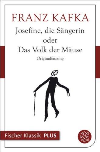 Josefine, die Sängerin oder Das Volk der Mäuse: und andere ausgewählte Prosa (Fischer Klassik Plus)