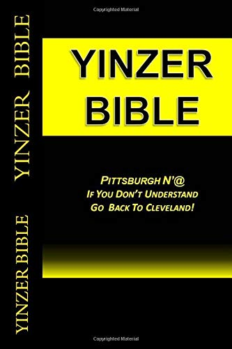 Yinzer Bible: PITTSBURGH N'At: If You Don't Understand Go Back To Cleveland!