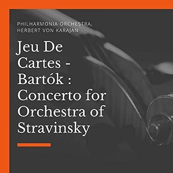 Jeu De Cartes - Bartók : Concerto for Orchestra of Stravinsky
