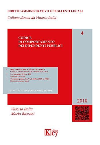 Amazon Com Codice Di Comportamento Dei Dipendenti Pubblici Diritto Amministrativo E Degli Enti Locali Vol 4 Italian Edition Ebook Italia Vittorio Bassani Mario Kindle Store