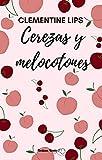 Cerezas y melocotones (Afrodisíacos nº 2)