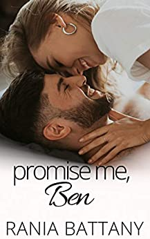 Promise me, Ben by [Rania Battany]