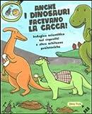 Anche i dinosauri facevano la cacca! Indagine scientifica sui caproliti e altre schifezze preistoric...