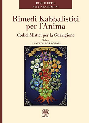 Rimedi kabbalistici per lanima. Codici mistici per la guarigione
