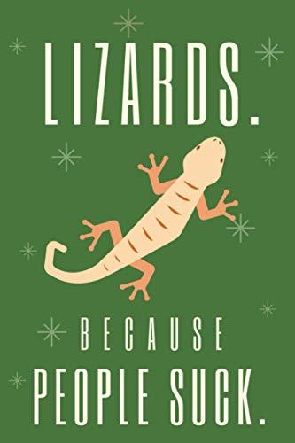 Lizards. Because People Suck.: Blank Lined Journal Notebook Lizard Gift for Lizard Lovers