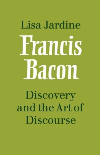 Francis Bacon: Discovery and the Art of Discourse by Lisa Jardine (18-Jun-2009) Paperback