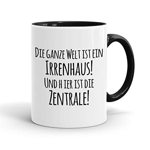 True Statements Tasse Die ganze Welt ist ein Irrenhaus und hier ist die Zentrale - Kaffee-Tasse mit Spruch, Geschenk für Mitarbeiter - Chef - Arbeitskollege - Büro, Arbeit, innen schwarz