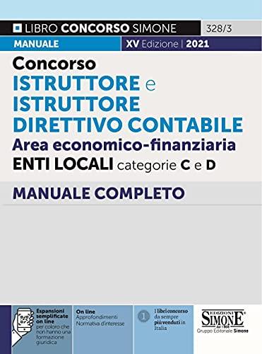 Concorso istruttore e istruttore direttivo contabile. Area economico-finanziaria. Enti locali categorie C e D. Manuale completo. Con espansione online