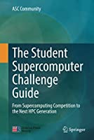 The Student Supercomputer Challenge Guide: From Supercomputing Competition to the Next HPC Generation