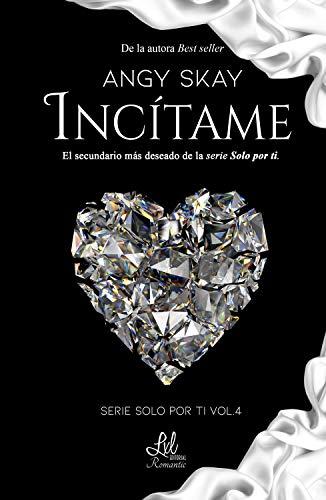 Incítame (Solo por ti nº 4) de Angy Skay
