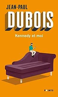 Kennedy et moi par Jean-Paul Dubois