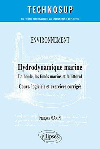 Hydrodynamique marine. La houle, les fonds marins et le littoral. Cours, logiciels et exercices corrigés PDF Books