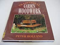 Traditional Garden Woodwork 0706374517 Book Cover