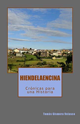 HIENDELAENCINA: Crónicas para una Historia