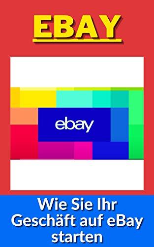 Bei Ebay verkaufen: Wie Sie Ihr Geschäft auf eBay starten