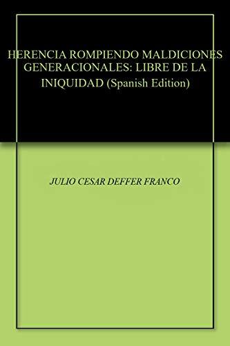 HERENCIA ROMPIENDO MALDICIONES GENERACIONALES: LIBRE DE LA INIQUIDAD