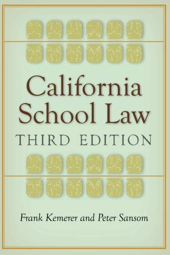 Compare Textbook Prices for California School Law: Third Edition 3 Edition ISBN 9780804785150 by Kemerer, Frank,Sansom, Peter