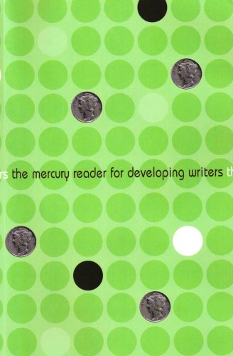 The Mercury Reader for Developing Writers (College Reading, RD 115)