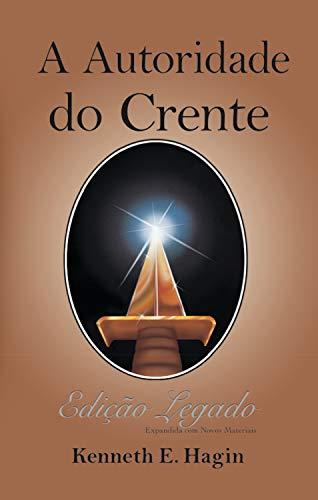 Autoridade do Crente (Edição Legado)