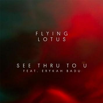See Thru to U (feat. Erykah Badu)