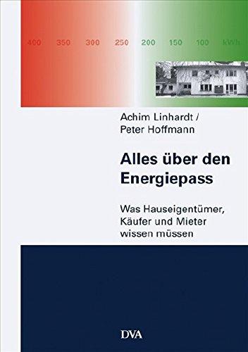 Alles über den Energiepass: Was Hauseigentümer, Käufer und Mieter wissen müssen