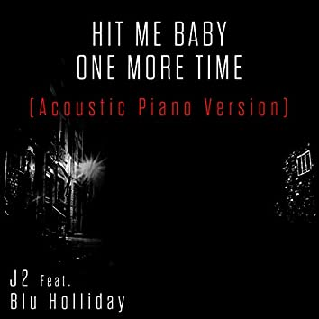 Hit Me Baby One More Time (Acoustic Piano Version)