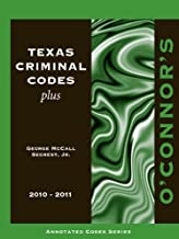 Texas Criminal Codes 2010-2011 by George McCall Secrest (2010-07-30)