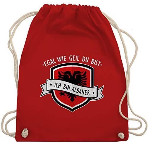 Länder - Egal wie geil du bist - ich bin Albaner - Unisize - Rot - rucksack für frauen - WM110 - Turnbeutel und Stoffbeutel aus Baumwolle