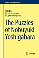 The Puzzles of Nobuyuki Yoshigahara (Problem Books in Mathematics)