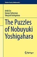 The Puzzles of Nobuyuki Yoshigahara (Problem Books in Mathematics)