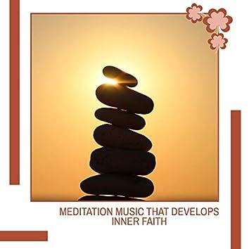 Meditation Music That Develops Inner Faith