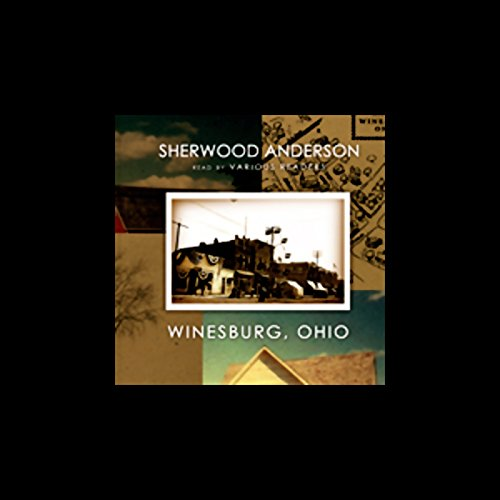 Winesburg, Ohio                   By:                                                                                                                                 Sherwood Anderson                               Narrated by:                                                                                                                                 full cast                      Length: 7 hrs and 55 mins     48 ratings     Overall 3.3