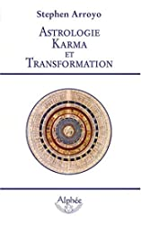 Astrologie Karma et Transformation de Stephen Arroyo
