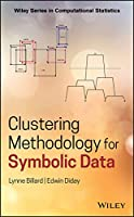 Clustering Methodology for Symbolic Data (Wiley Series in Computational Statistics)