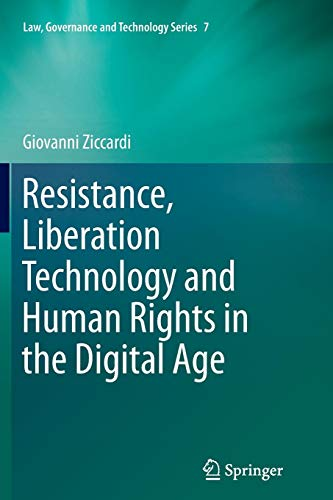Resistance, Liberation Technology and Human Rights in the Digital Age