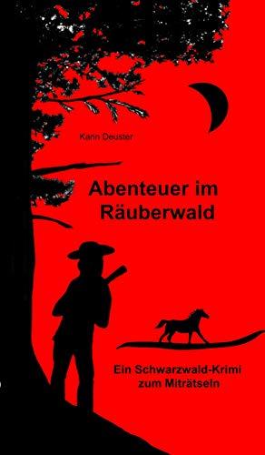 Abenteuer im Räuberwald: Ein Schwarzwald-Krimi zum Miträtseln