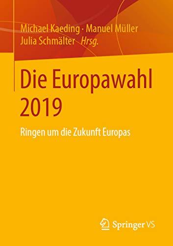 Die Europawahl 2019: Ringen um die Zukunft Europas (German Edition)