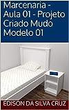Marcenaria - Aula 01 - Projeto Criado Mudo Modelo 01