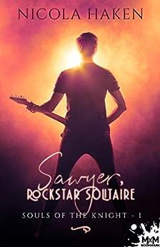 Sawyer, rockstar solitaire: Souls of the Knight, T1 par [Nicola Haken, Caroline Minic]