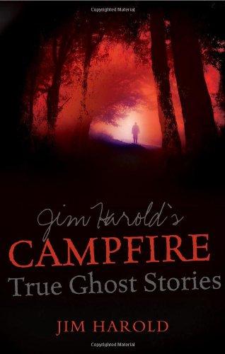 Jim Harolds Campfire: True Ghost Stories