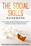 THE SOCIAL SKILLS GUIDEBOOK: How to make friends increasing and positively influencing your conversation skills amongst different kinds of people (Emotional Intelligence Vol. 5) (Italian Edition)