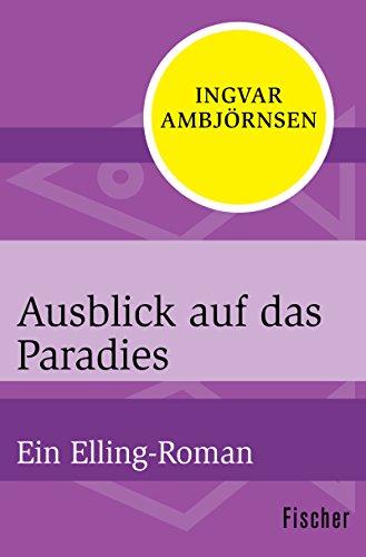 Ausblick auf das Paradies: Ein Elling-Roman