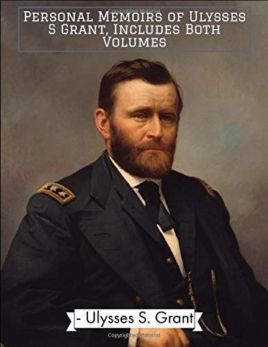 Compare Textbook Prices for Personal Memoirs of Ulysses S Grant, Includes Both Volumes  ISBN 9798673006450 by Grant, Ulysses S.