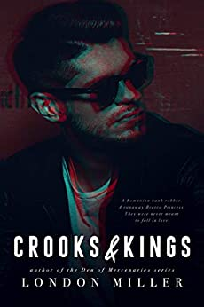 Crooks & Kings (The Wild Bunch Trilogy Book 1) by [London Miller]