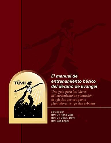El manual de entrenamiento básico del decano de Evangel: Una guía para...