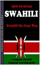 How to Speak Swahili: A Complete Swahili Language Learning Guide