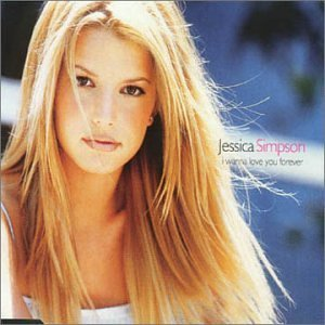 I Wanna Love You Forever Pt.1 by Jessica Simpson (2000-04-18)