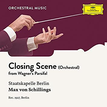 Wagner: Parsifal: Closing Scene (Arr. for Orchestra)